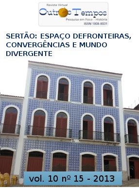 Visualizar v. 10 n. 15 (2013): Dossiê: Sertão: espaço de fronteiras, convergências e mundo divergente