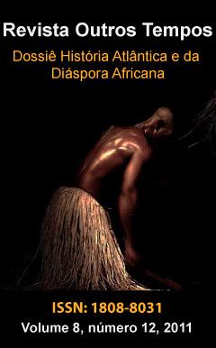 Visualizar v. 8 n. 12 (2011): Dossiê: História Atlântica e da Diáspora Africana